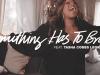 Kierra Sheared - Something Has to Break Lyrics