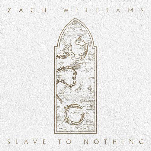 Zach Williams - Slave To Nothing Lyrics