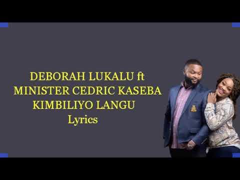 Deborah Lukalu ft. Cedric Kaseba - KIMBILIYO LANGU Lyrics
