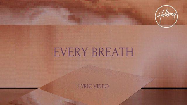 Hillsong Worship - Every Breath Lyrics