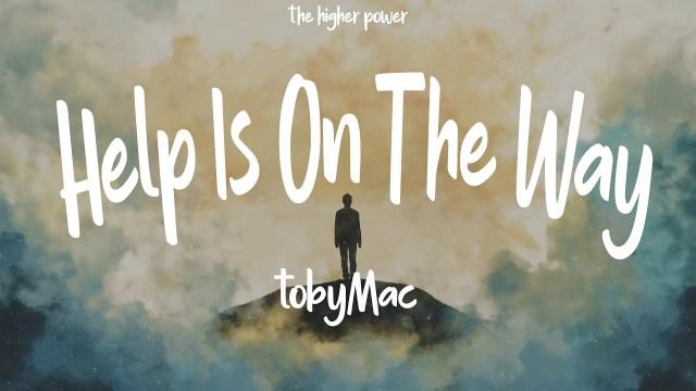 Toby Mac - Help Is On The Way (Maybe Midnight) Lyrics