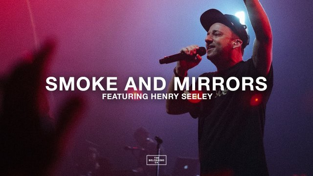 The Belonging Co ft. Henry Seeley - Smoke and Mirrors Lyrics
