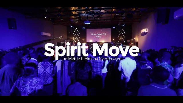 Joe Mettle ft Akosua Kyerematen - Spirit Move Lyrics