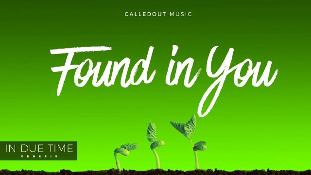 [Video] Found In You - CalledOut Music