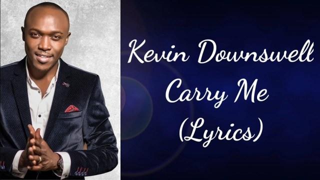 Kevin Downswell - Carry Me Lyrics