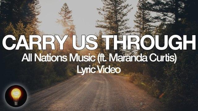 All Nations Music ft. Maranda Curtis - Carry Us Through Lyrics