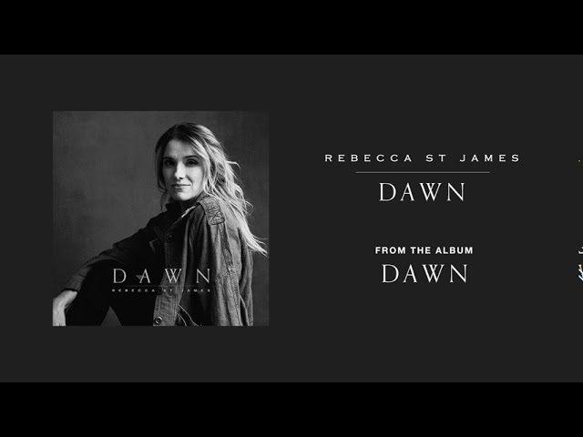 Rebecca St James ft. Luke Smallbone - Dawn Lyrics