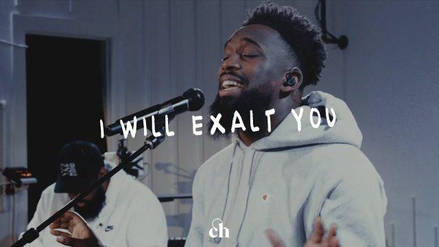 Churchome & Dante Bowe - I Will Exalt You