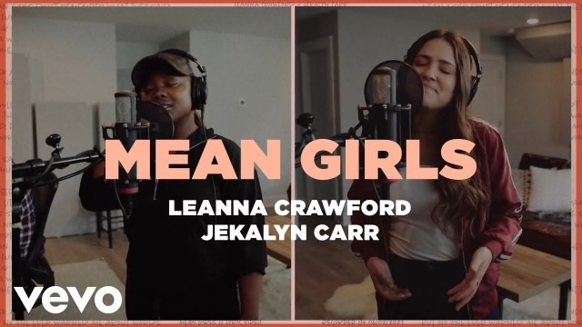 Leanna Crawford & Jekalynn Carr - Mean Girls