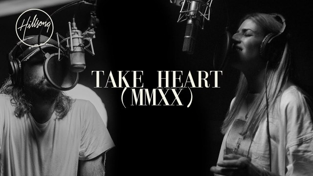 Hillsong Worship - Take Heart (MMXX)
