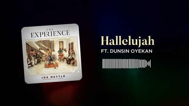 Joe Mettle - Hallelujah Ft. Dunsin Oyekan