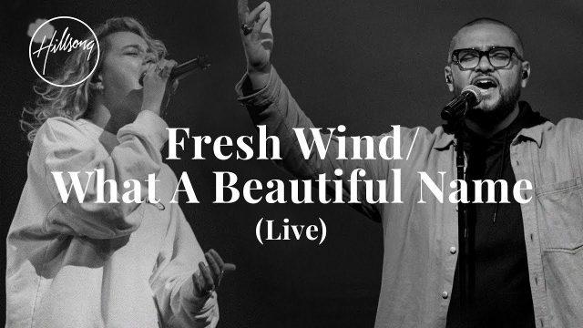 Hillsong Worship - Fresh Wind/What A Beautiful Name