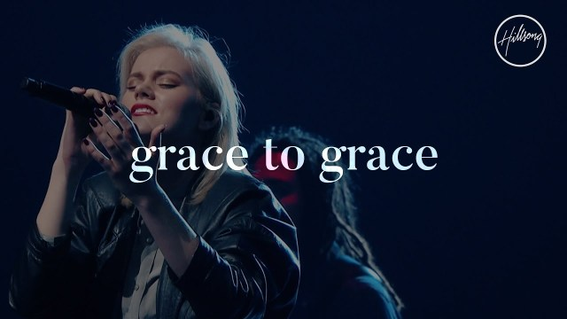 Hillsong Worship - Grace To Grace