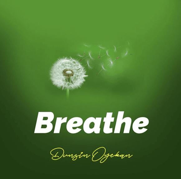 Dunsin Oyekan - Breathe