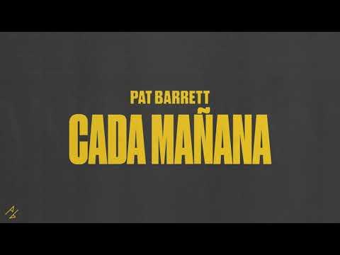 Pat Barrett - Cada Mañana