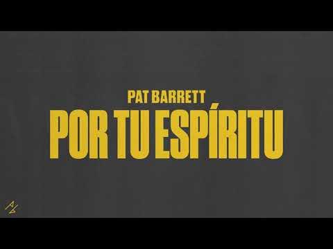 Pat Barrett - Por Tu Espíritu