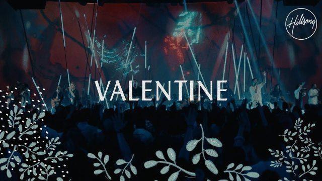 Hillsong Worship - Valentine