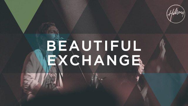 Hillsong Worship - Beautiful Exchange