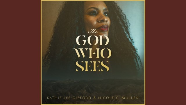 Kathie Lee Gifford & Nicole C. Mullen - The God Who Sees