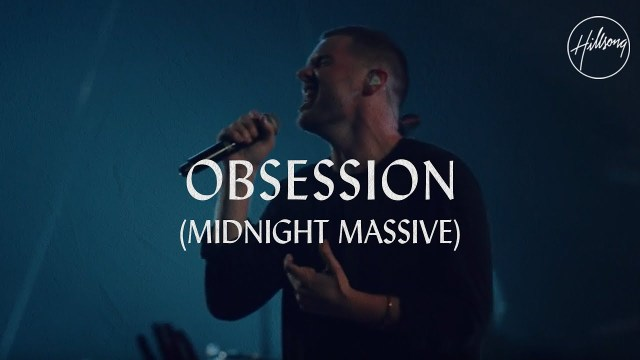 Hillsong Worship - Obsession