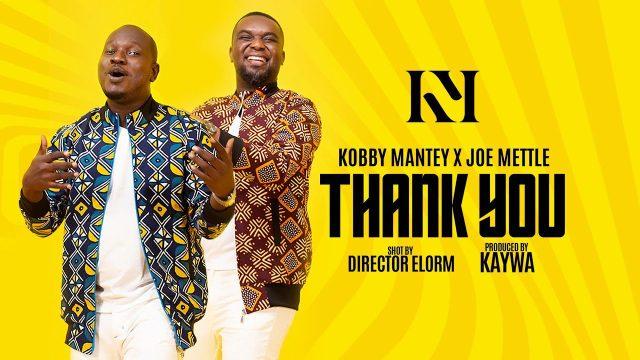 Kobby Mantey & Joe Mettle - Thank You