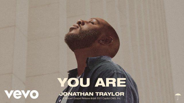 Jonathan Traylor - You Are