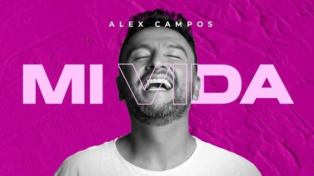 Alex Campos - Mi Vida