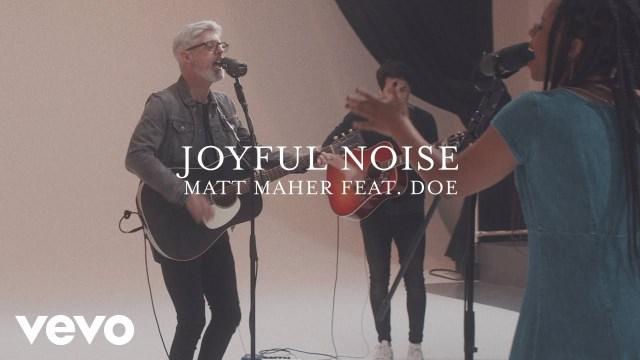 Matt Maher - Joyful Noise