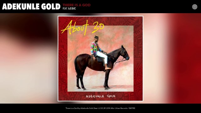 Adekunle Gold - There is a God