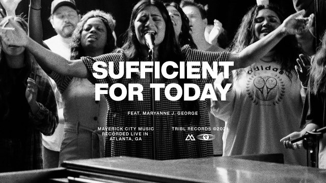 Maverick City Music - Sufficient For Today