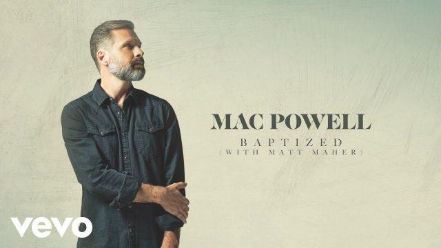 Mac Powell & Matt Maher - Baptized