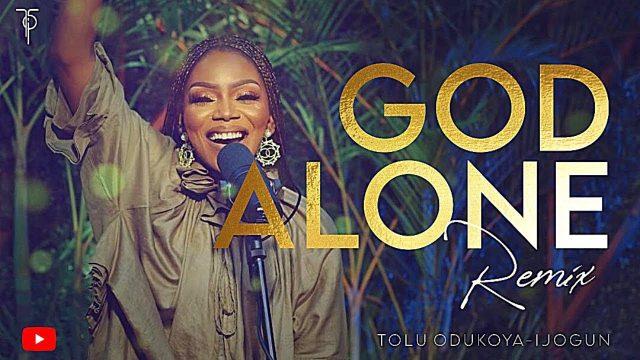 Tolu Odukoya Ijogun - God Alone