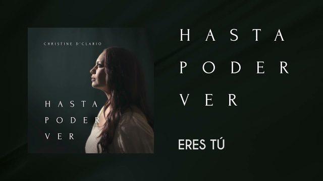 Christine D' Clario - Eres Tú - Hasta Poder Ver