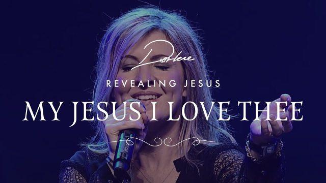 Darlene Zschech - My Jesus, I Love Thee