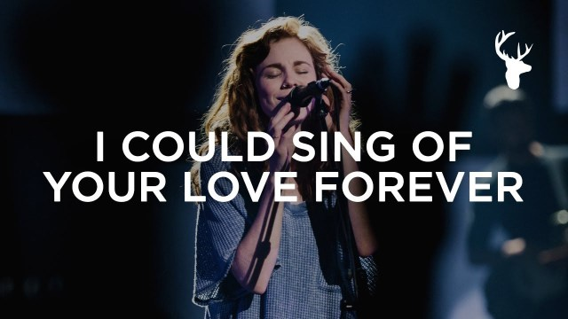 Bethel Music - I Could Sing Of Your Love Forever
