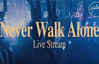 Hillsong Worship - Never Walk Alone