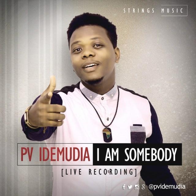 I AM SOMEBODY BY P.V Idemudia (ORODE ONLINE)