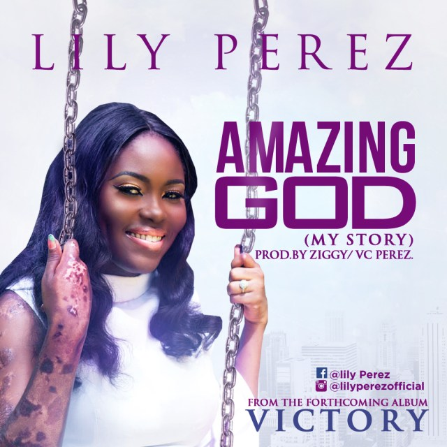 Lily Perez Amazing God -My Story