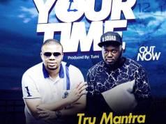 Tru Mantra Ft. Cynthia – Your Time