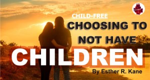 Choosing to Not Have Children