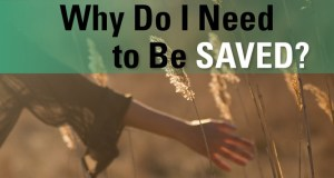 Why do I need to be saved?