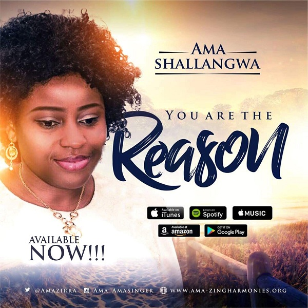 Ama Shallangwa - You Are The Reason
