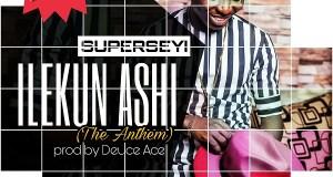 Superseyi - Ilekun Ashi