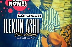 Superseyi - Ilekun Ashi (Anthem)