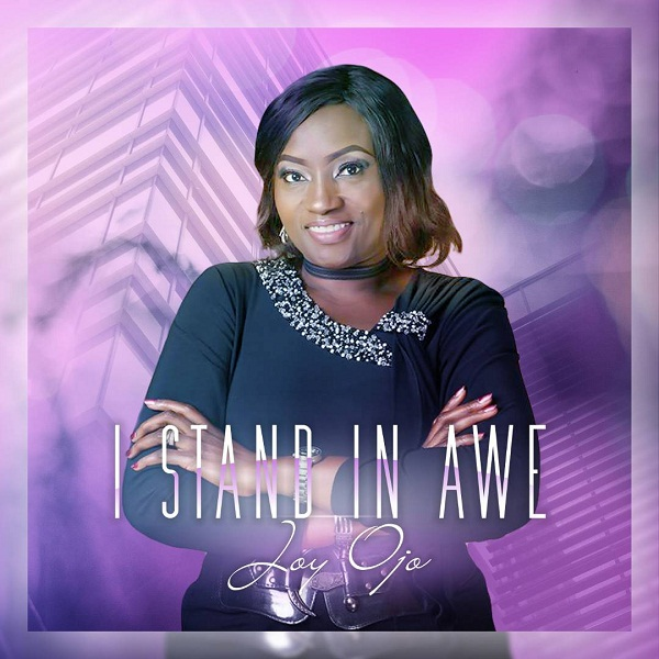 Pst Joy Ojo - I STAND IN AWE