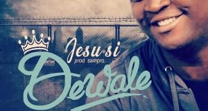 Dewale - Jesu Si