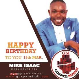 """Join Gospelminds Media in wishing Mike Isaac a very Happy Birthday!!! Mike is the designer of the Gospelminds brand logo. Mike Isaac isa spirit-filled, God fearing, God loving worshiper, he is also a song writer,a music Evangelist and adirector. He is the founder ofMIM Recordsand an Annual Worship Concert""""IT'S ALL ABOUT GOD"""".Mike Isaacturn a year older today 15th March, 2018."""