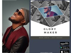 Neon Adejo - Glory Maker Ft. Ayo Vincent