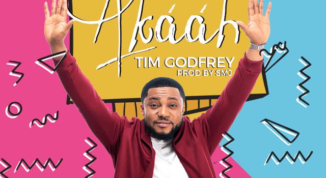 Tim Godfrey - Akaah