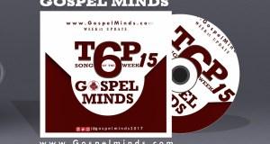 Week 15 Top6 Gospel Song On gospelminds